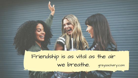 Friendship is as much a need as the air we breathe. copy